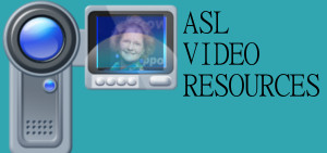 ASL Video Resources